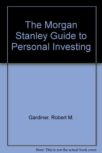 The Morgan Stanley Guide To Personal Investing