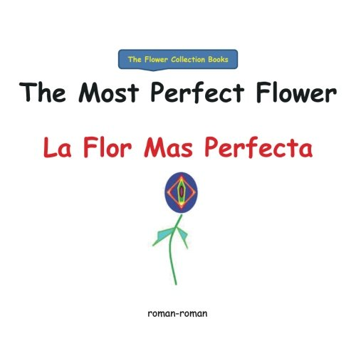 Download The Most Perfect Flower: La Flor Mas Perfecta (The Flower Collection Books) (Volume 2) ePub fb2 book