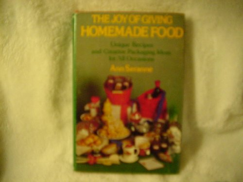 The joy of giving homemade food: Unique homemade recipes and creative packaging ideas for all occasions