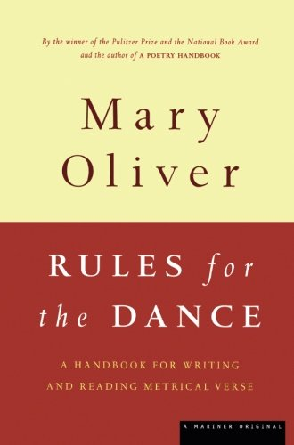 Book cover from Rules for the Dance: A Handbook for Writing and Reading Metrical Verse by Mary Oliver