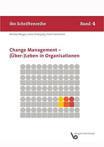 change-management-ber-leben-in-organisationen-schriftenreihe-ibo