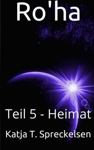 Read Online Ro'ha: Teil 5 - Heimat (German Edition) pdf