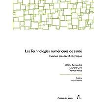 Les technologies numériques de santé: Examen prospectif et critique (i3) (French Edition)