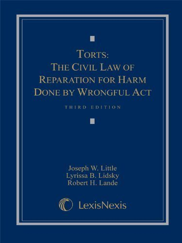torts-the-civil-law-of-reparation-for-harm-done-by-wrongful-act-3rd-third-edition-by-joseph-w-little