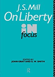 J.S. Mill's On Liberty in Focus (Philosophers in Focus)