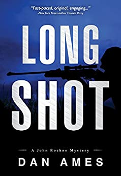 Long Shot (A Hardboiled Private Investigator Mystery Series): John Rockne Mysteries 4 by [Ames, Dan]