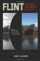 Flint: The Death and Rebirth of a City: Unmasking the Flint Water Crisis Paperback
