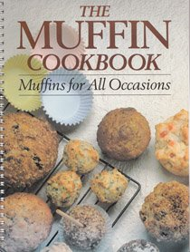 Muffin Cookbook: Muffins for All - Muffins All Recipes