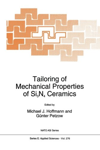 Tailoring of Mechanical Properties of Si3N4 Ceramics (Nato Science Series E:) (Volume 276)