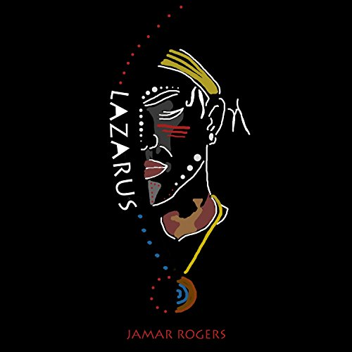 Jamar Rogers - Lazarus (2017) [WEB FLAC] Download