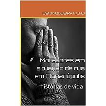 Moradores em situação de rua em Florianópolis: histórias de vida (Portuguese Edition)