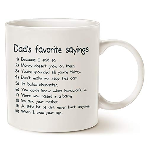 MAUAG Fathers Day Gifts Funny Dads Favorite Sayings Coffee Mug Christmas Gifts, Funny Dadisms Written in a Top Ten List, Best Birthday and Holiday Gifts for Dad, Father Cup, White 11 Oz (Sayings Day Christmas)