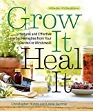 img - for Christopher Hobbs: Grow It, Heal It : Natural and Effective Herbal Remedies from Your Garden or Windowsill (Paperback); 2013 Edition book / textbook / text book