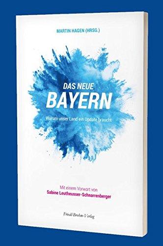 Das neue Bayern: Warum unser Land ein Update braucht