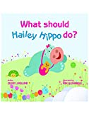 What should Hailey Hippo do?: Board Book