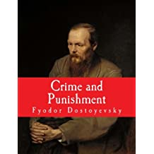 Crime and Punishment [Large Print Edition]: The Complete & Unabridged Classic Edition