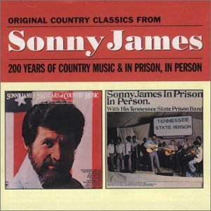 200 Years of Country Music / In Prison in Person (The Best Of Sonny James)