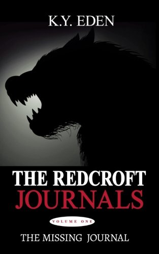The Redcroft Journals- Volume One: The Missing Journal (Volume 1)
