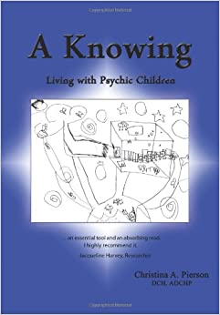 Book A Knowing: Living with Psychic Children