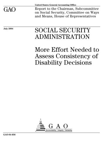 Social Security Administration  More Effort Needed To Assess Consistency Of Disability Decisions