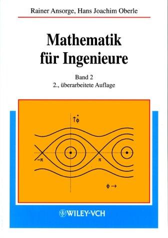 Mathematik für Ingenieure: Differential- und Integralrechnung mehrerer Variabler, Gewöhnliche Differentialgleichungen, Partielle ... Funktionen einer komplexen Variablen