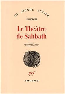 Le théâtre de Sabbath : roman, Roth, Philip