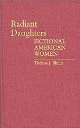 Radiant Daughters: Fictional American Women (Contributions in Women's Studies)