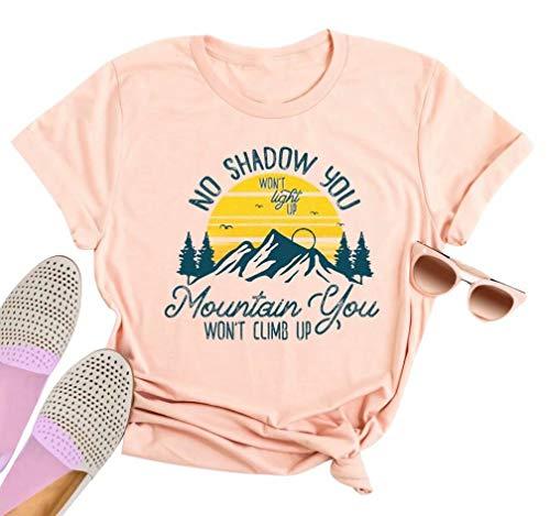 MOUSYA T-Shirt for Women and Girls, No Shadow You Won't Light Up & No Mountain You Won't Climb Up Graphic Tee, Pink]()
