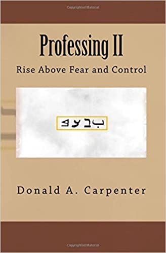 Professing II: Rise Above Fear and Control (Volume 2)
