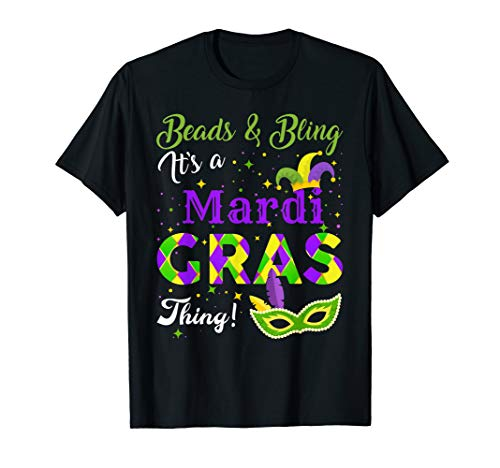 (Beads and Bling It's A Mardi Gras Thing T-shirt)