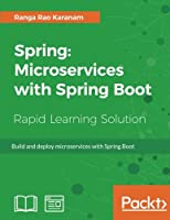 Spring: Microservices with Spring Boot: Build and deploy microservices with Spring Boot Front Cover