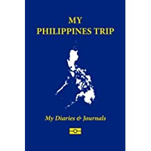 My Philippines Trip: Blank Travel Notebook Pocket Size (4x6), 110 Ruled + 10 Blank Pages, Soft Cover