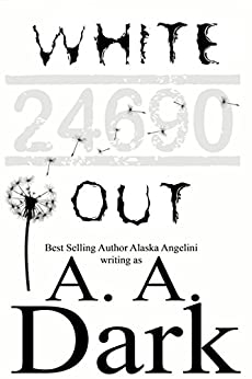 WHITE OUT (24690, book2) by [Dark, A. A., Angelini, Alaska]