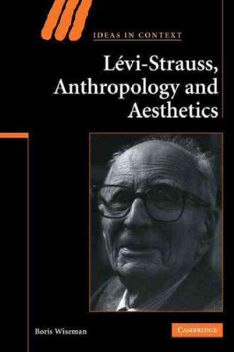 Download Levi-Strauss, Anthropology, and Aesthetics (Ideas in Context) pdf epub