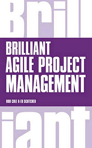 R.e.a.d Brilliant Agile Project Management: A Practical Guide to Using Agile, Scrum and Kanban ZIP