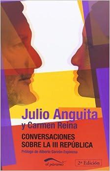 Conversaciones Sobre La Iii República por Julio Anguita Gonzlez epub