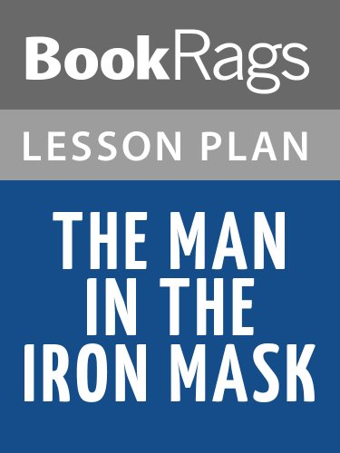 Lesson Plans The Man in the Iron Mask (The Man In The Iron Mask Summary)