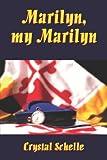 Marilyn, My Marilyn, Crystal Schelle, 1413777546