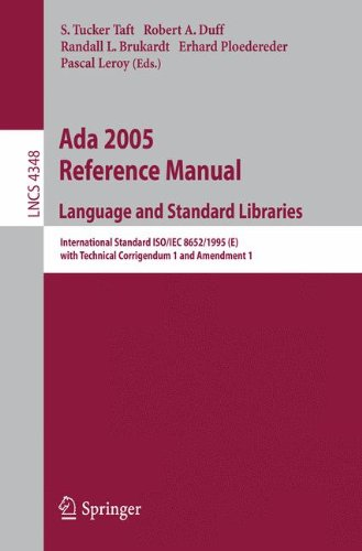 Ada 2005 Reference Manual. Language and Standard Libraries: International Standard ISO/IEC 8652/1995(E) with Technical Corrigendum 1 and Amendment 1 (Lecture Notes in Computer Science) by Springer