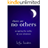 There Are No Others: Accepting The Reality of Your Aloneness