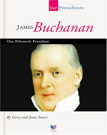 James Buchanan: Our Fifteenth President (Our Presidents) PDF