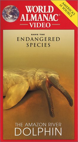 Save the Endangered Species-The Amazon River Dolphin [VHS]