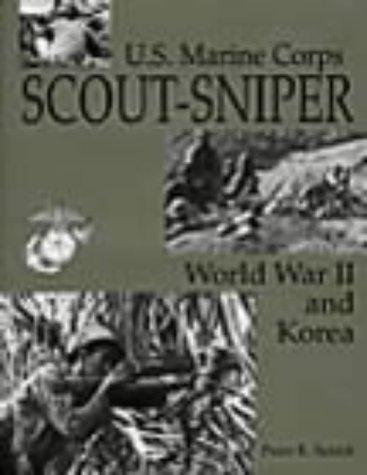 U.S. Marine Corps Scout/Sniper: World War II And Korea (History Of The Marine Corps Scout Sniper)