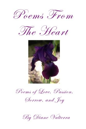Poems From The Heart: Poems of Passion, Love, Romance, Sorrow and Joy pdf epub
