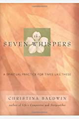 The Seven Whispers: A Spiritual Practice for Times Like These Kindle Edition