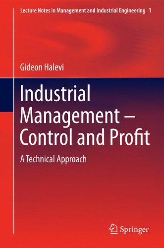 Industrial Management- Control and Profit: A Technical Approach (Lecture Notes in Management and Industrial Engineering)