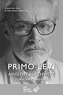Ainsi fut Auschwitz : témoignages (1945-1986), Levi, Primo