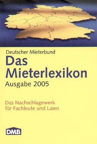 Das Mieterlexikon 2005. Das Nachschlagewerk für Fachleute und Laien Taschenbuch – September 2004 Franz-Georg Rips DMB-Verlag 3933091527 MAK_GD_9783933091529