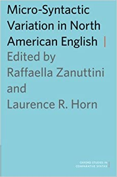 Micro-Syntactic Variation in North American English (Oxford Studies in Comparative Syntax) (2014-07-10)