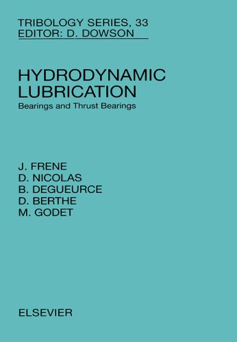 Hydrodynamic Lubrication: Bearings and Thrust Bearings (Tribology and Interface Engineering Book 33)